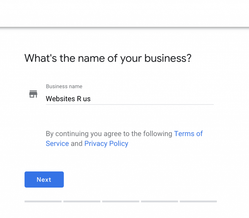 Enter your business name into Google My Business